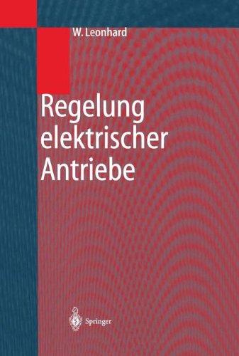 Regelung elektrischer Antriebe