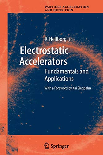 Electrostatic Accelerators: Fundamentals and Applications (Particle Acceleration and Detection)