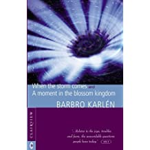 When the Storm Comes and a Moment in the Blossom Kingdom by Barbro Karlen (2001-11-01)