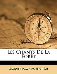 Les Chants de la forêt par Joachim Gasquet