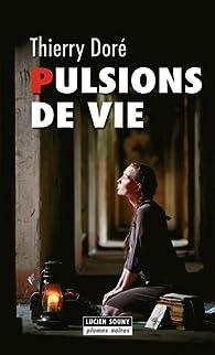 Pulsions de vie par Thierry Doré (II)
