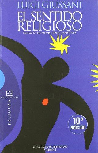 El sentido religioso: Curso Básico de Cristianismo (Volumen 1) (Ensayo)