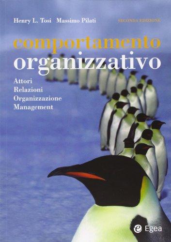 Comportamento organizzativo. Attori, relazioni, organizzazione, management