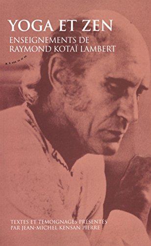 Yoga et zen : Enseignements de Raymond Kotai Lambert