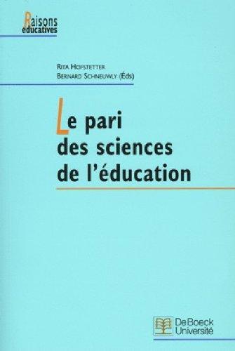 Le pari des sciences de l'éducation par Collectif, Bernard Schneuwly, Rita Hofstetter