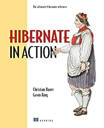 Hibernate in Action: Practical Object/Relational Mapping by Christian Bauer (1-Aug-2004) Paperback