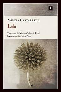 Lulu par Mircea Cartarescu