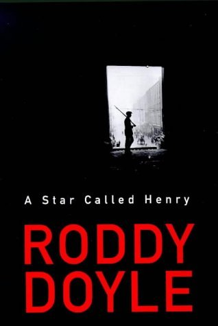 A Star Called Henry by Roddy Doyle (1999-08-26)