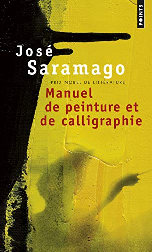 Manuel de peinture et de calligraphie par José Saramago