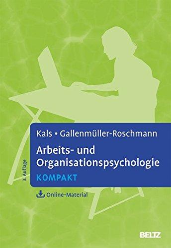 Arbeits- und Organisationspsychologie kompakt: Mit Online-Material (Lehrbuch kompakt)