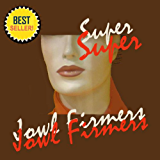 Natural Facelift - Super Jowl Firmers (English Edition)