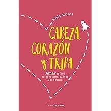 Cabeza, corazón y tripa: Amar es fácil si sabes cómo, cuándo y con quién (NUBE DE TINTA)