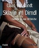 Sklavin im Dirndl: Einblicke in eine BDSM-Ehe