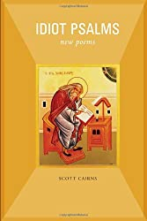Idiot Psalms: New Poems (Paraclete Poetry)