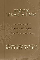 Holy Teaching: Introducing the Summa Theologiae of St. Thomas Aquinas