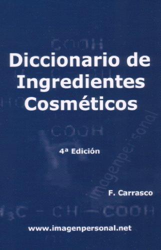 Diccionario de Ingredientes Cosméticos por Francisco José Carrasco Otero