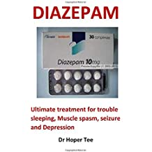 Diazepam: Ultimate Treatment for Trouble Sleeping, Muscle Spasm, Seizure and Depression