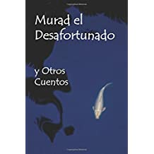 Murad el Desafortunado y Otros Cuentos: Murad the Unfortunate and Other Tales (Spanish edition)