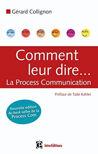 Comment leur dire... La Process Communication (Développement personnel et accompagnement)
