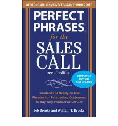 [(Perfect Phrases for the Sales Call )] [Author: Jeb Brooks] [Dec-2010]