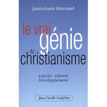 Le vrai génie du Christianisme : Laïcité, Liberté, Développement
