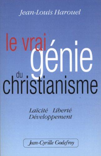 Le vrai gnie du Christianisme : Lacit, Libert, Dveloppement