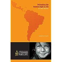 Defendiendo el derecho humano a la vida en Latinoamérica