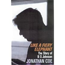 Like a Fiery Elephant: The Story of B.S. Johnson by Coe, Jonathan (2004) Hardcover
