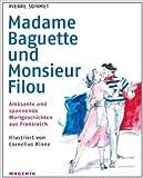 Madame Baguette und Monsieur Filou: Amüsante und spannende Wortgeschichten aus Frankreich ( 22. November 2010 )