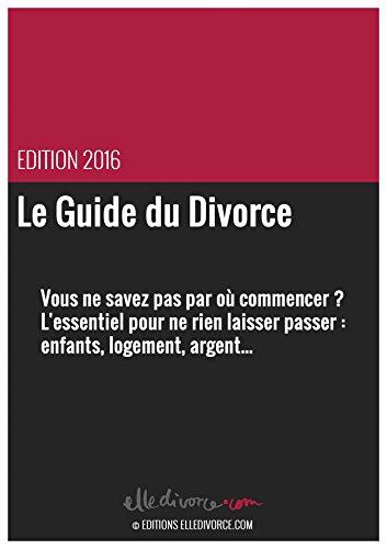 Le Guide du Divorce: édition 2016