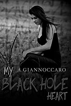 My Black Hole Heart (Colour Series Book 3) by [Giannoccaro, A.]