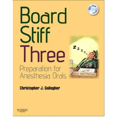 [(Board Stiff: Preparation for Anesthesia Orals: Expert Consult - Online and Print)] [Author: Christopher J. Gallagher] published on (November, 2008)