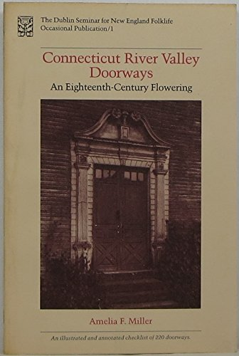 Connecticut River Valley doorways: An eighteenth-century flowering (Occasional publication / The Dublin Seminar for New England Folklife)
