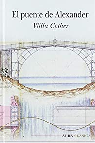 El Puente De Alexander par Willa Cather