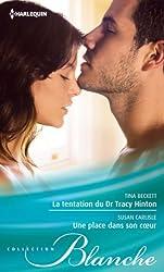 La tentation du Dr Tracy Hinton - Une place dans son coeur (Blanche)