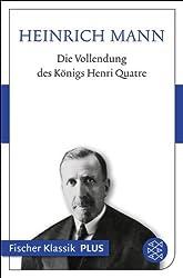 Die Vollendung des Königs Henri Quatre: Roman (Fischer Klassik PLUS)