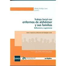 Trabajo Social Con Enfermos de Alzheimer y Sus Familias (COEDICIÓN)