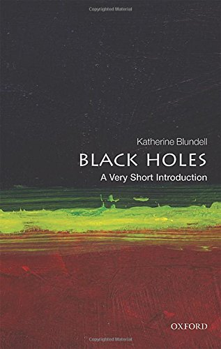 Black Holes: A Very Short Introduction (Very Short Introductions)
