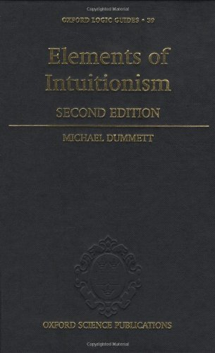 Elements of Intuitionism (Oxford Logic Guides) by Michael Dummett (2000-06-15)