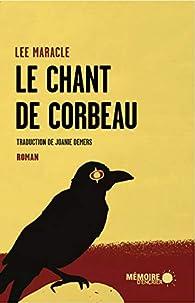 Le chant de Corbeau - Lee Maracle - Babelio