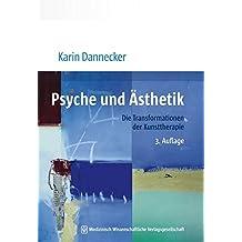 Psyche und Ästhetik: Die Transformationen der Kunsttherapie