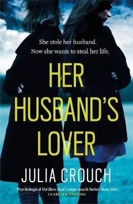 [Her Husband's Lover] (By (author)  Julia Crouch) [published: June, 2017]