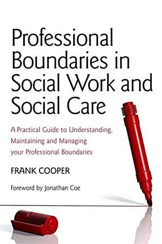 Professional Boundaries in Social Work and Social Care: A Practical