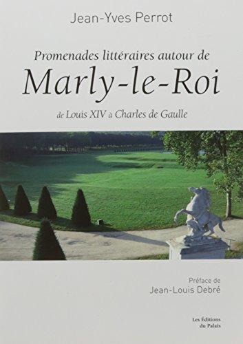 Promenades littraires  Marly-le-Roi : De Louis XIV  Charles de Gaulle