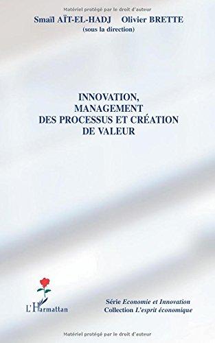 Innovation, management des processus et création de valeur par Smaïl Aïtelhadj