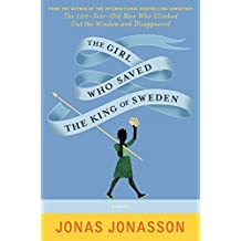 The Girl Who Saved the King of Sweden: A Novel by Jonas Jonasson (2014-04-29)