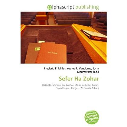Sefer Ha Zohar: Kabbale, Shimon Bar Yochaï, Moïse de León, Torah, Pentateuque, Exégèse, Yehouda Ashlag