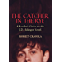 The Catcher in the Rye: A Reader's Guide to the J.D. Salinger Novel (English Edition)