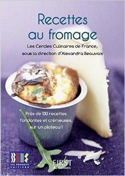 Petit livre de - Recettes au fromage de Alexandra Beauvais (Sous la direction de) ( 25 novembre 2010 )