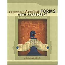 Extending Acrobat Forms with JavaScript by John Deubert (2003-05-03)